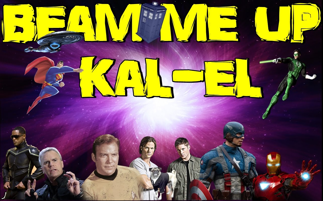 BEAM ME UP KAL-EL
