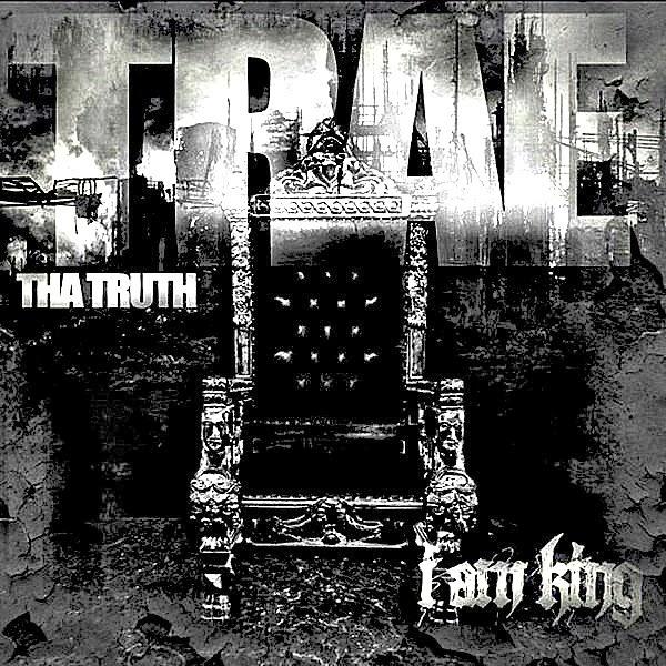 Trae tha Truth - I Am King  Cover