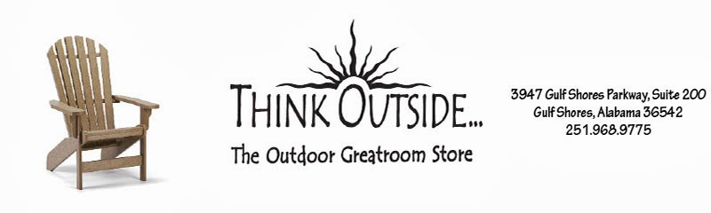 Think Outside...The Outdoor Greatroom Store - Gulf Shores, Alabama
