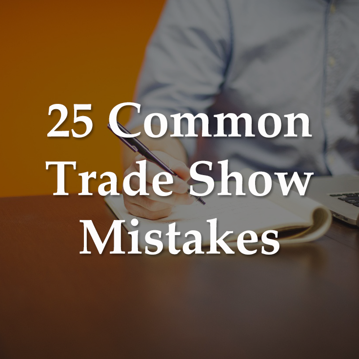 25 Most Common Trade Show Mistakes