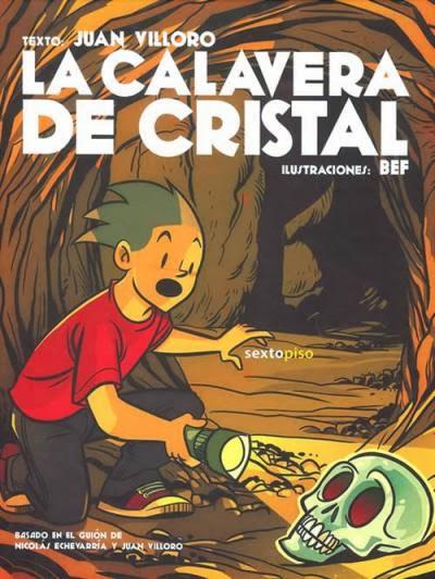 La calavera de cristal,Juan Villoro , Bef (Bernardo Fernández),Sexto Piso  tienda de comics en México distrito federal, venta de comics en México df