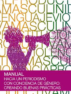 """Manual:""""Hacia un periodismo con conciencia de género: creando buenas prácticas"""""""
