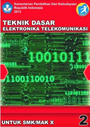 http://bse.mahoni.com/data/2013/kelas_10smk/Kelas_10_SMK_Teknik_Dasar_Elektronika_Telekomunikasi_2.pdf