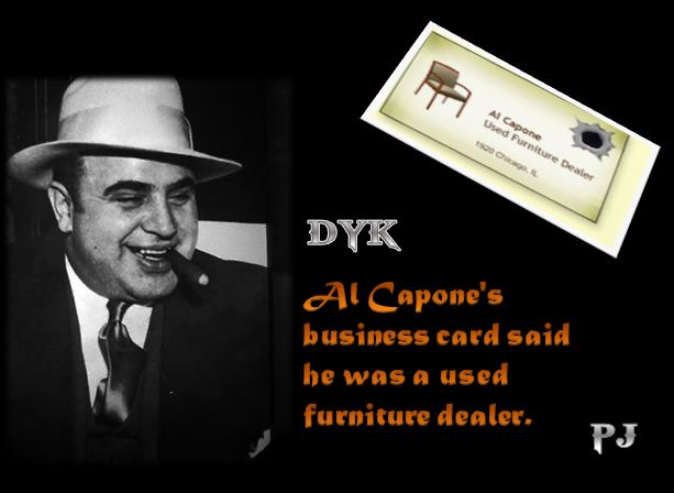 Did you know dyk august 2012 al capone was an american gangster who led a crime syndicate the outfit was dedicated to smuggling and bootlegging liquor and other illegal activities colourmoves