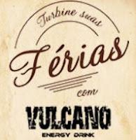Promoção Turbine suas Férias Vulcano Energy Drink www.turbinesuasferias.com.br