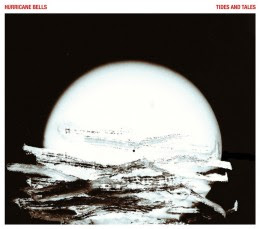 Hurricane Bells - 'Tides and Tales' CD Review (Invisible Brigades)