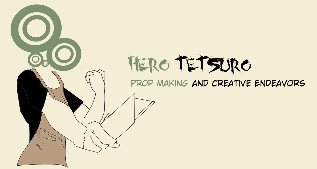 Hero Tetsuro Prop Making and Creative Endeavors