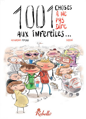 1001 choses à ne pas dire aux infertiles - Amandine Forgali