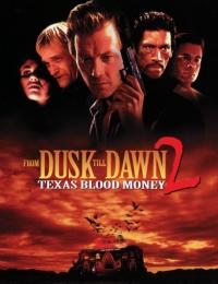 From Dusk Till Dawn 2: Texas Blood Money | Bmovies