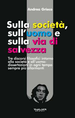 SULLA SOCIETÁ, SULL'UOMO E SULLA VIA DI SALVEZZA Tre discorsi filosofici intorno alla società e all