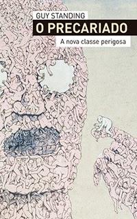 http://grupoautentica.com.br/autentica/livros/o-precariado-a-nova-classe-perigosa/977