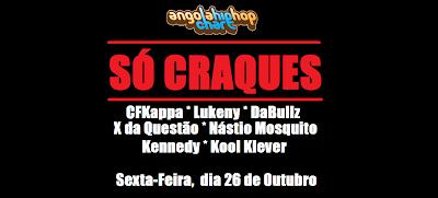"""Rap Angolano - Musica """"Só Craques"""" Com Cfkappa, Lukeny Fortunato, DaBullz, X da Questão, Nástio Mosquito, Kennedy Ribeiro e Kool Klever"""