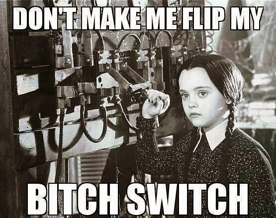 Don't make me flip my bitch switch Addams Family randommusings.filminspector.com