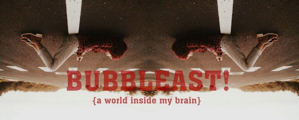 bubbleast!