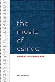El libro The Music Of CSIRAC que documenta la historia del primer ordenador en el que se gener msica
