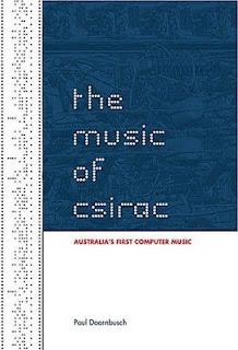 El libro The Music Of CSIRAC que documenta la historia del primer ordenador en el que se generó música