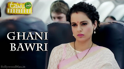 Ghani Bawri Lyrics from Tanu Weds Manu Returns - Kangana Ranaut