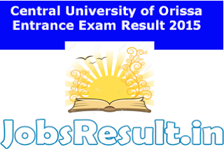 Central University of Orissa Entrance Exam Result 2015