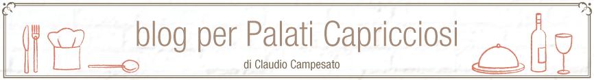 di Claudio Campesato › il mondo della gastronomia raccontato in tutti i suoi aspetti