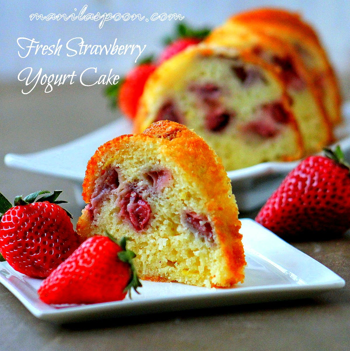 Manila Spoon: Fresh Strawberry Yogurt Cake