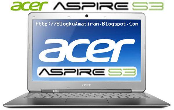 ACER ASPIRE S3 Ultrabook Tipis Terbaik Dengan Harga Murah