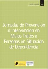 Jornadas de prevención e intervención en malos tratos a personas en situación de dependencia