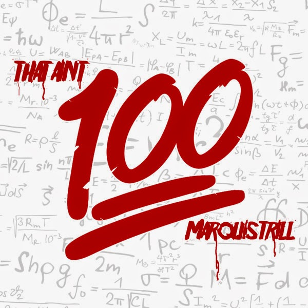 MarQuis Trill - That Ain't 100 - Single Cover