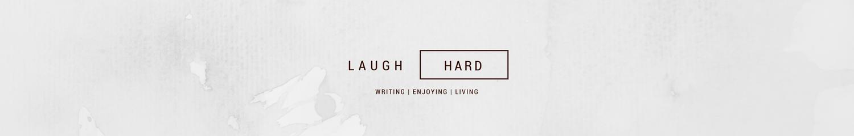 Laugh Hard!