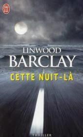 Cette nuit-là - Linwood Barclay