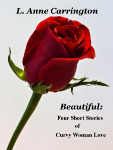http://www.amazon.com/Beautiful-Short-Stories-Curvy-Woman-ebook/dp/B009F2B1MU/ref=la_B0055STQL6_1_8?s=books&ie=UTF8&qid=1399666324&sr=1-8