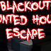 Blackout Haunted House Escape