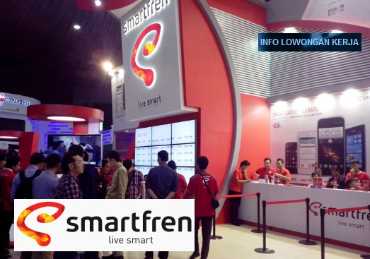 Loker SMA, Lowongan D3, Info kerja Smartfren, Karir telekomunikasi
