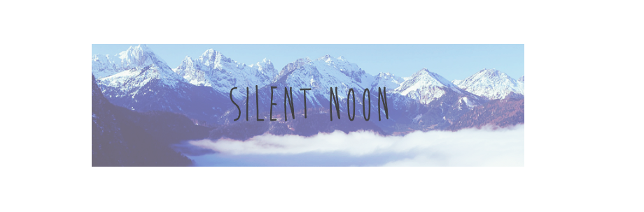 Silent Noon | Music, Fashion and Personal blog