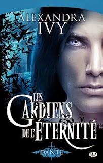 Les Gardiens de l'Eternité T1 : Dante - Alexandra Ivy