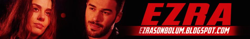 Ezra İzle, Ezra Son Bölüm İzle, Ezra Dizisi Show TV