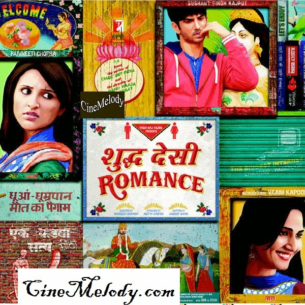 Shuddh Desi Romance  Hindi Mp3 Songs Free  Download  2013