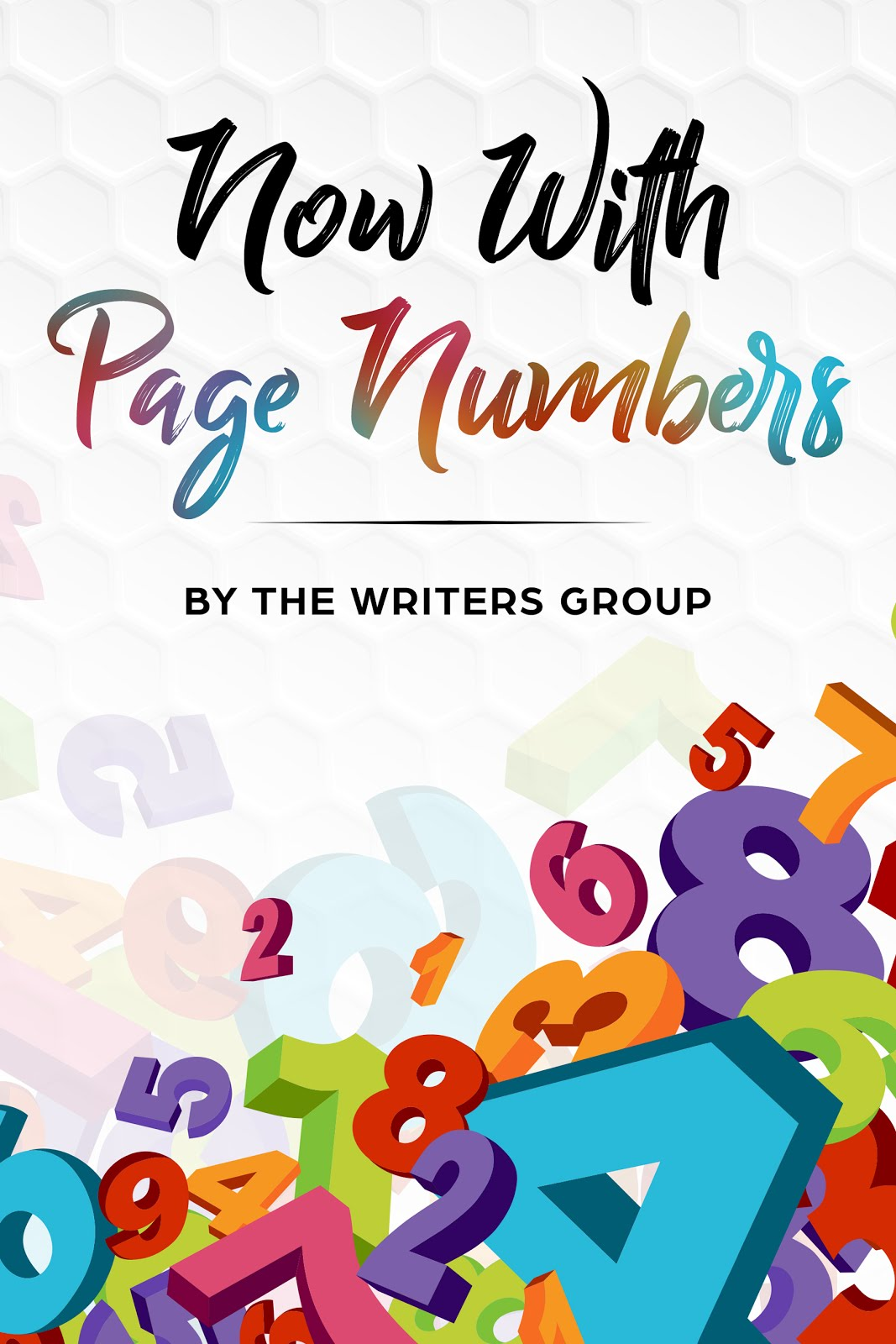 """Now With Page Numbers"" By The Writers Group"