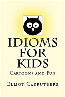 Idioms For Kids - Book on Amazon