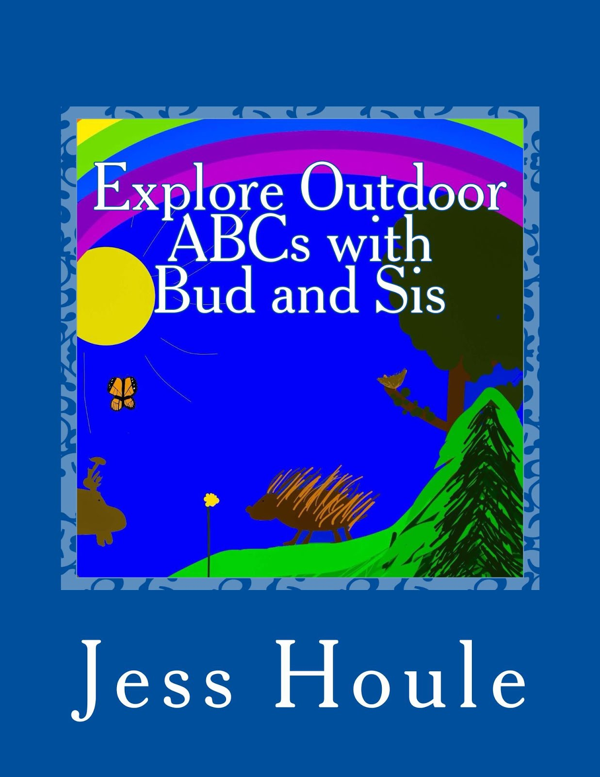 Explore Outdoor ABCs with Bud and Sis