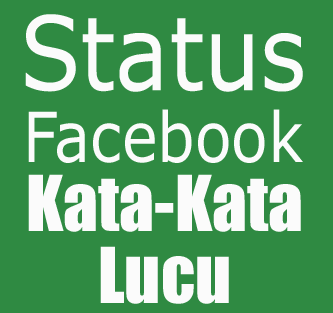 Kata-kata lucu | 100 kumpulan update status lucu facebook terbaru 2013