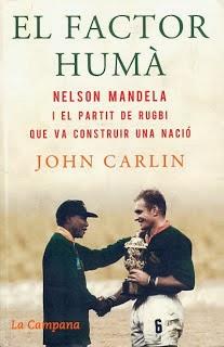 El Factor Humà, Nelson Mandela i el partit de rugbi que va construir una nació. John CARLIN.