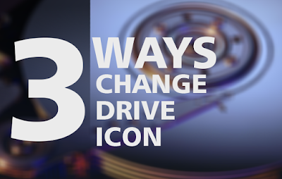 3 Ways To Change Hard Drive Icon / USB Flash Drive Icon on Windows COVER