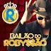 Bailão Do Robyssão CD - Ao Vivo Em Tobias Barreto - SE 16/08/14