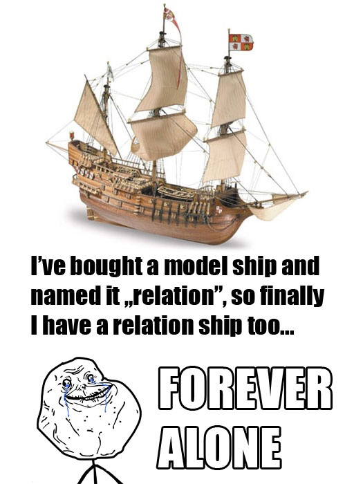 He Named His Ship Relation - Relation Ship - Forever Alone