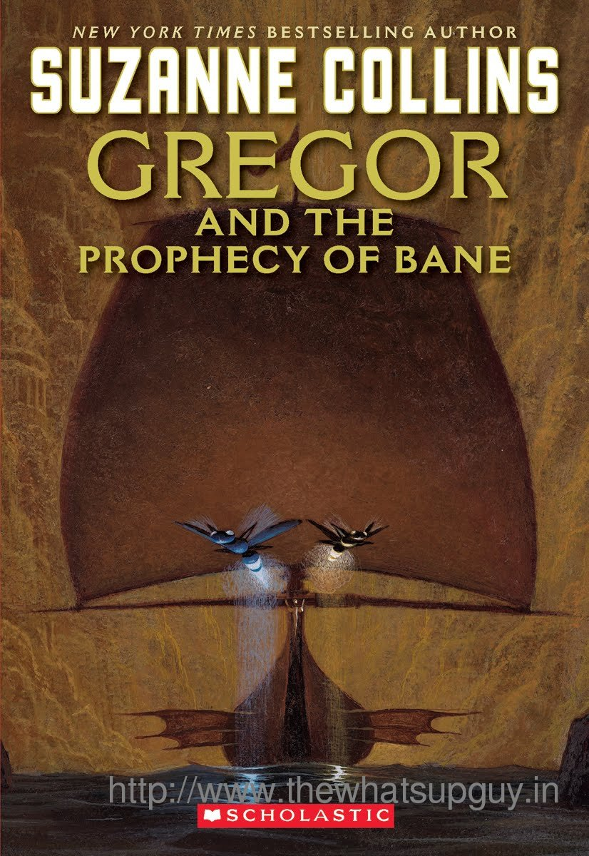 Gregor And The Prophecy Of Bane Suzanne Collins Book Review Report