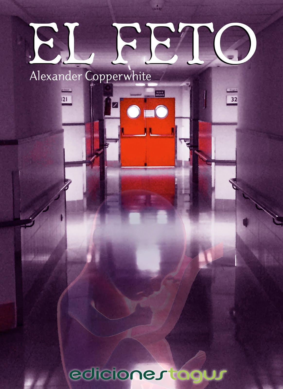 EL FETO La última novela de Alexander Copperwhite