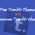 Free Tumblr Themes vs Premium Tumblr Themes