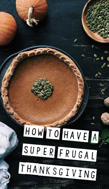 How to Have a Super Frugal Thanksgiving # thanksgiving #autumn #partyplanning #entertaining