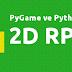 PyGame ile 2D RPG Oyunu Yapalım (1. Bölüm)