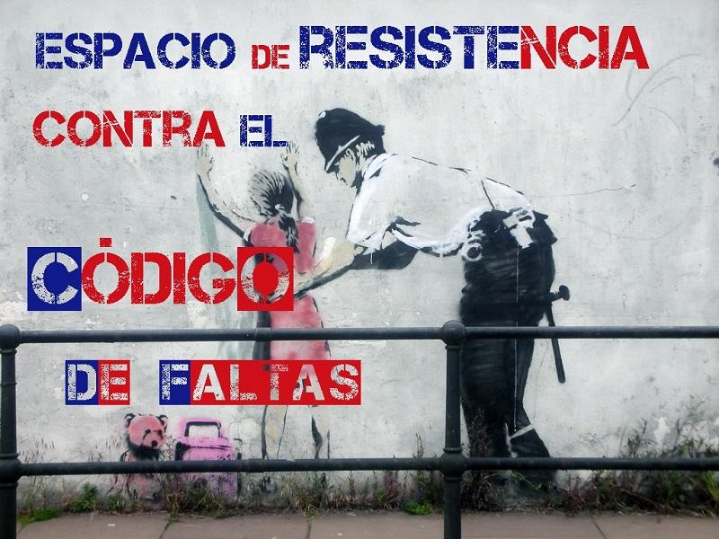 Espacio de Resistencia contra el  Codigo de Faltas
